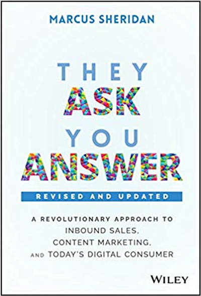 They Ask, You Answer: A Revolutionary Approach to Inbound Sales, Content Marketing, and Today's Digital Consumer, Revised & Updated Cover