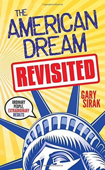 The American Dream, Revisited: Ordinary People, Extraordinary Results Cover