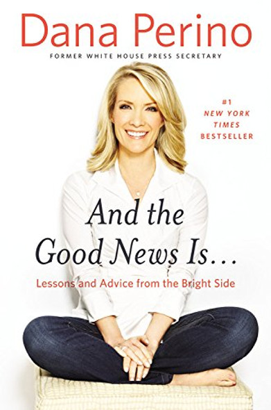 And the Good News Is...: Lessons and Advice from the Bright Side Cover