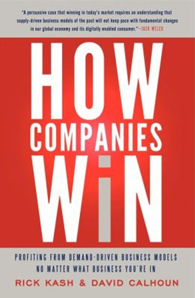 How Companies Win: Profiting from Demand-Driven Business Models No Matter What Business You're In Cover