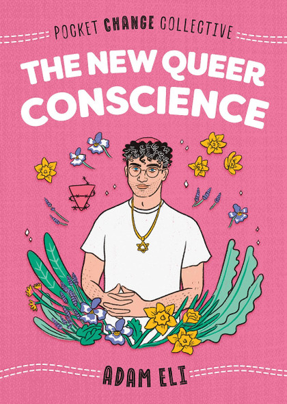 The New Queer Conscience (Pocket Change Collective) Cover