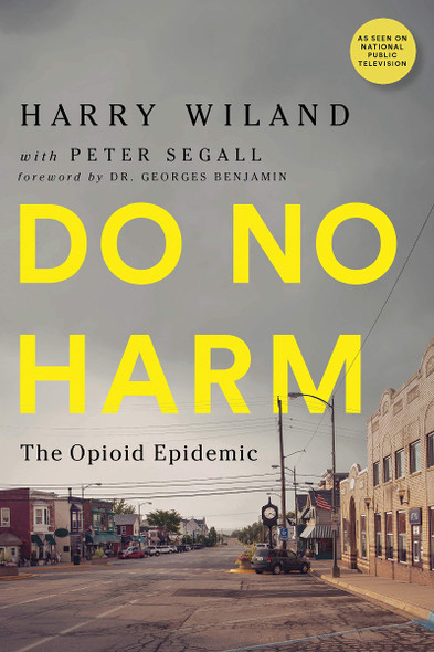 Do No Harm: The Opioid Epidemic Cover