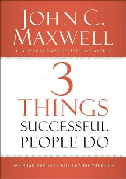 3 Things Successful People Do: The Road Map That Will Change Your Life Cover