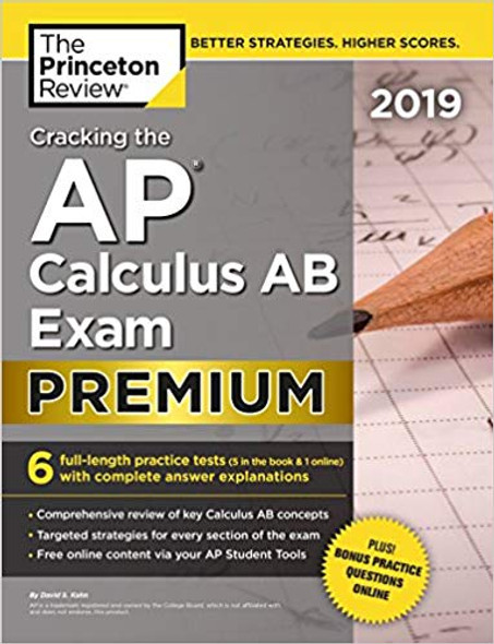 Cracking the AP Calculus AB Exam 2019, Premium Edition: 6 Practice Tests + Complete Content Review (College Test Preparation) Cover