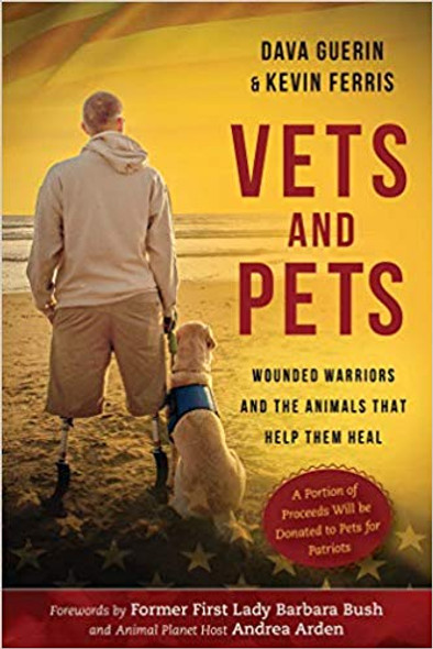 Vets and Pets: Wounded Warriors and the Animals That Help Them Heal Cover