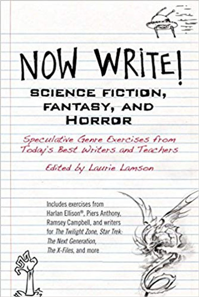 Now Write! Science Fiction, Fantasy and Horror: Speculative Genre Exercises from Today's Best Writers and Teachers Cover