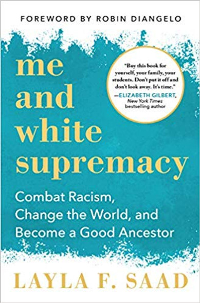 Me and White Supremacy: Combat Racism, Change the World, and Become a Good Ancestor Cover