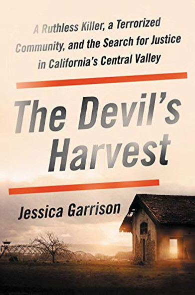 The Devil's Harvest: A Ruthless Killer, a Terrorized Community, and the Search for Justice in California's Central Valley Cover