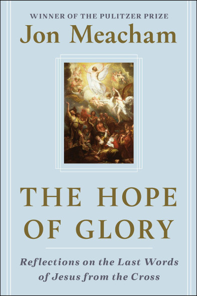 The Hope of Glory: Reflections on the Last Words of Jesus from the Cross Cover
