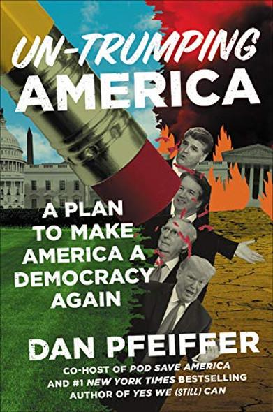 Un-Trumping America: A Plan to Make America a Democracy Again Cover