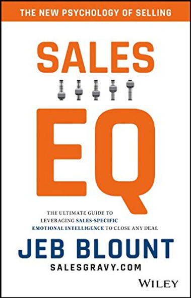 Sales EQ: The Ultimate Guide to Leveraging Sales Specific Emotional Intelligence to Close Any Deal Cover