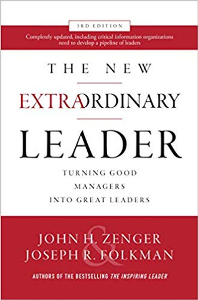 The New Extraordinary Leader, 3rd Edition: Turning Good Managers Into Great Leaders Cover