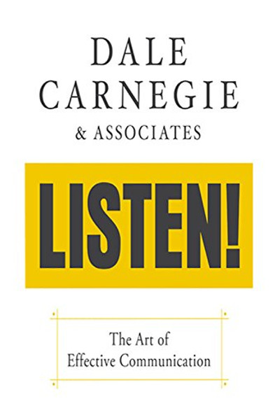 Dale Carnegie & Associates' Listen!: The Art of Effective Communication Cover