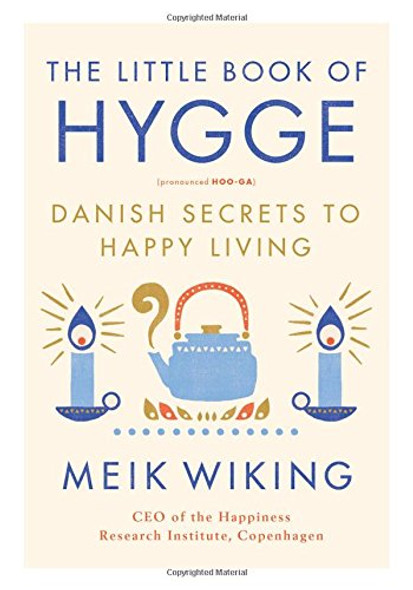 The Little Book of Hygge: Danish Secrets to Happy Living Cover
