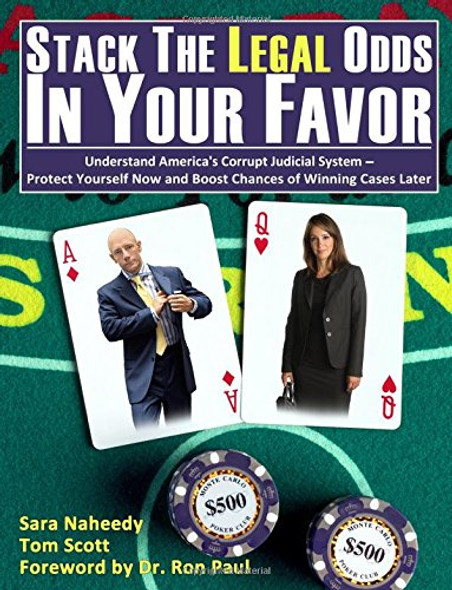 Stack the Legal Odds in Your Favor: Understand America's Corrupt Judicial System-Protect Yourself Now and Boost Chances of Winning Cases Later Cover