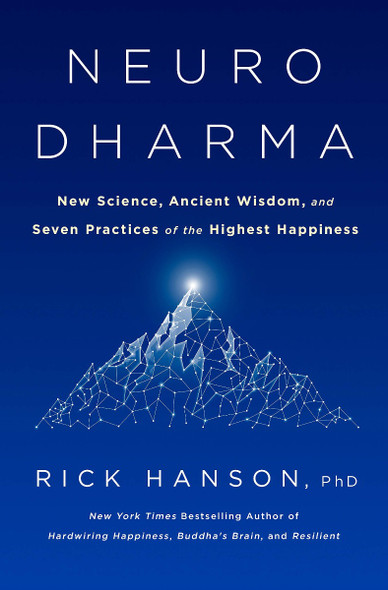 Neurodharma: New Science, Ancient Wisdom, and Seven Practices of the Highest Happiness Cover