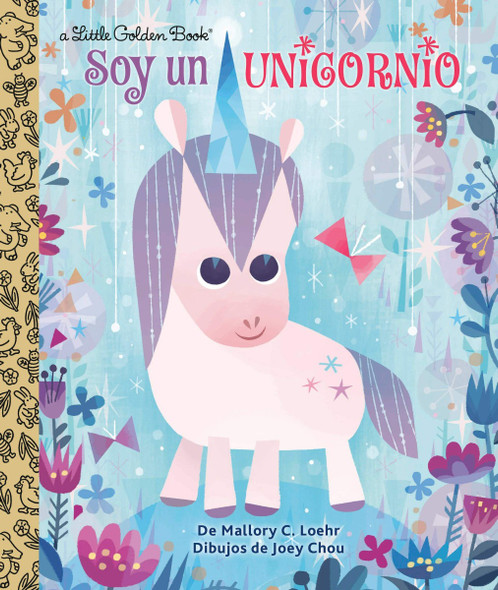 Soy Un Unicornio (I'm a Unicorn Spanish Edition) (Little Golden Book) Cover