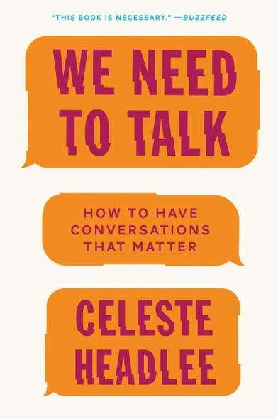 We Need to Talk: How to Have Conversations That Matter Cover