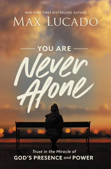 You Are Never Alone: Trust in the Miracle of God's Presence and Power Cover