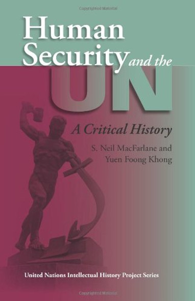 Human Security and the UN: A Critical History (United Nations Intellectual History Project Series) Cover