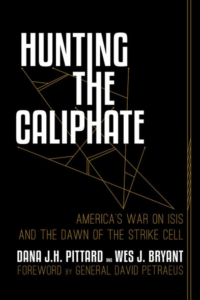 Hunting the Caliphate: America's War on ISIS and the Dawn of the Strike Cell Cover