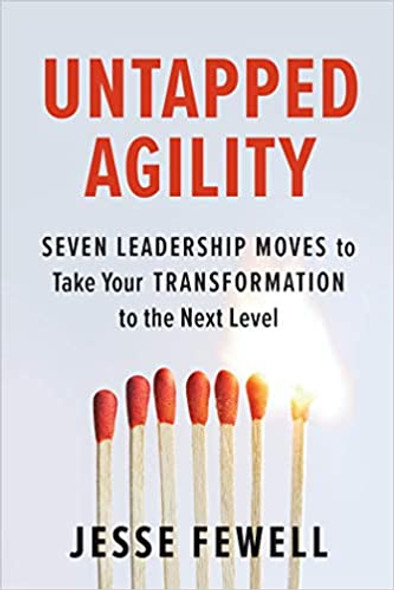 Untapped Agility: Seven Leadership Moves to Take Your Transformation to the Next Level Cover