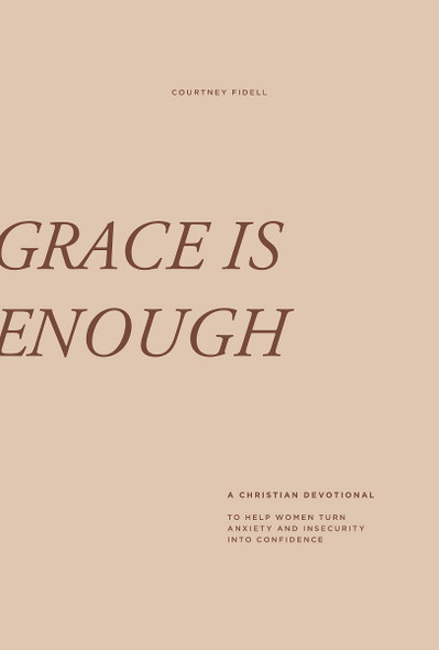 Grace Is Enough: A 30-Day Christian Devotional to Help Women Turn Anxiety and Insecurity Into Confidence Cover
