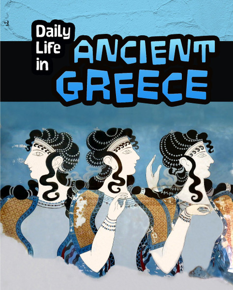 Daily Life in Ancient Greece (Daily Life in Ancient Civilizations) Cover