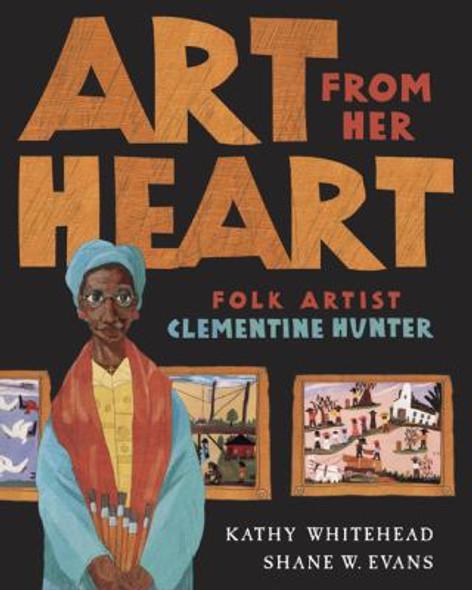 Art from Her Heart: Folk Artist Clementine Hunter Cover