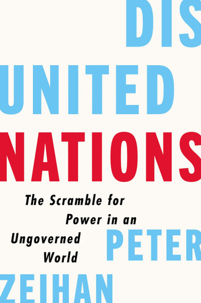 Disunited Nations: The Scramble for Power in an Ungoverned World Cover