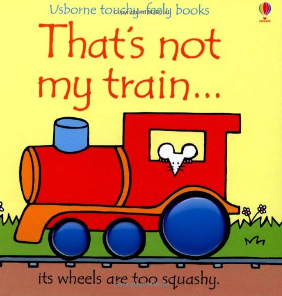 That's Not My Train... (Usborne Touchy-Feely Books) Cover
