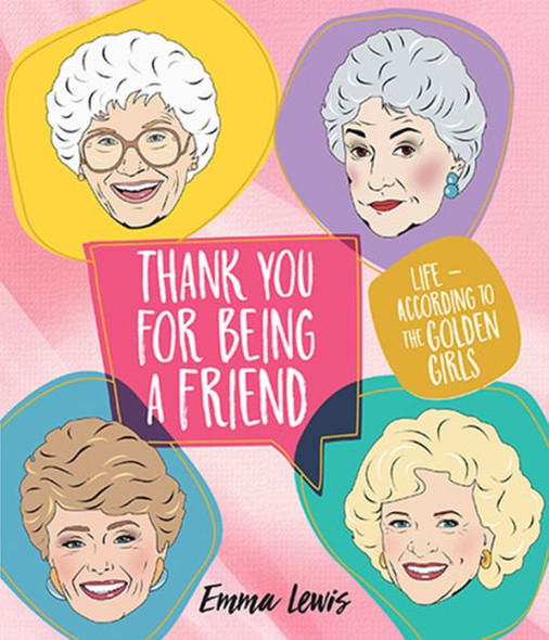 Thank You for Being a Friend: Life According to The Golden Girls Cover