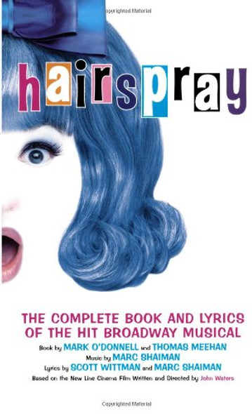 Hairspray: The Complete Book and Lyrics of the Hit Broadway Musical Cover
