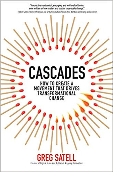 Cascades: How to Create a Movement That Drives Transformational Change (1ST ed.) Cover