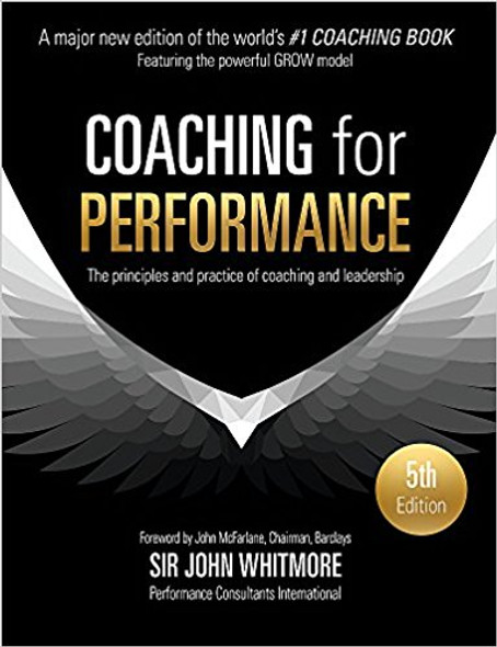 Coaching for Performance: The Principles and Practice of Coaching and Leadership (5TH ed.) Cover