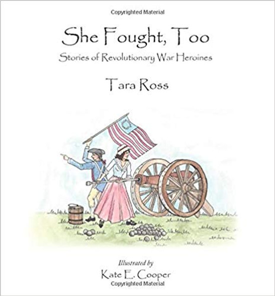 She Fought, Too: Stories of Revolutionary War Heroines Cover