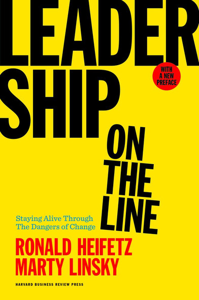 Leadership on the Line, With a New Preface: Staying Alive Through the Dangers of Change Cover