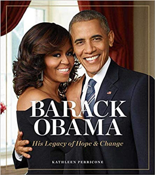 Barack Obama: His Legacy of Hope & Change Cover