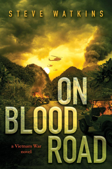 On Blood Road: A Vietnam War Novel Cover