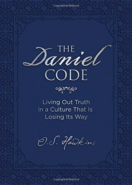 The Daniel Code: Living Out Truth in a Culture That Is Losing Its Way Cover