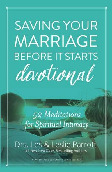 Saving Your Marriage Before It Starts Devotional: 52 Meditations for Spiritual Intimacy Cover