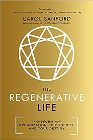 The Regenerative Life: Transform Any Organization, Our Society, and Your Destiny Cover