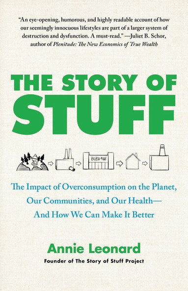 The Story of Stuff: The Impact of Overconsumption on the Planet, Our Communities, and Our Health--And How We Can Make It Better Cover