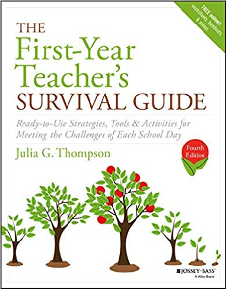 The First-Year Teacher's Survival Guide: Ready-To-Use Strategies, Tools & Activities for Meeting the Challenges of Each School Day, 4TH ed. Cover