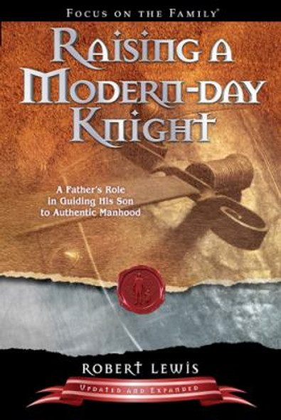Raising a Modern-Day Knight: A Father's Role in Guiding His Son to Authentic Manhood Cover