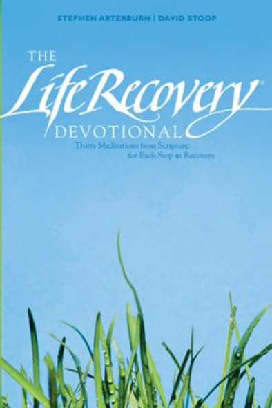 The Life Recovery Devotional: Thirty Meditations from Scripture for Each Step in Recovery Cover