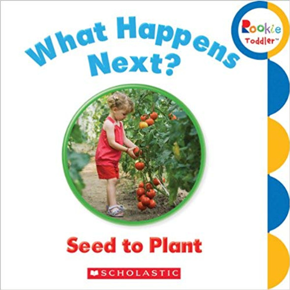 What Happens Next? Seed to Plant (Rookie Toddler) Cover