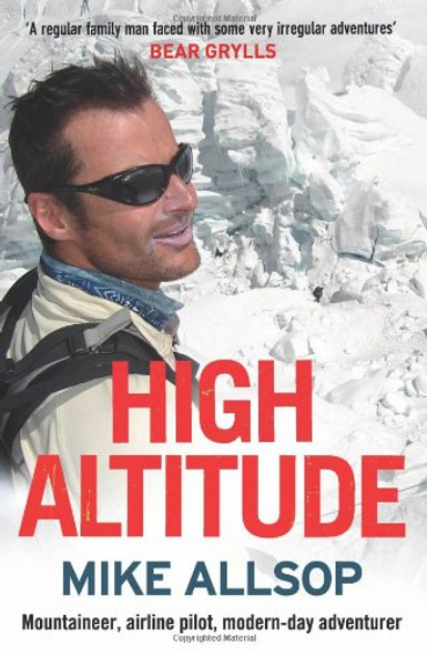 High Altitude: Mountaineer, Airline Pilot, Modern-Day Adventurer Cover