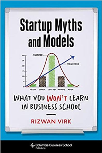 Startup Myths and Models: What You Won't Learn in Business School Cover
