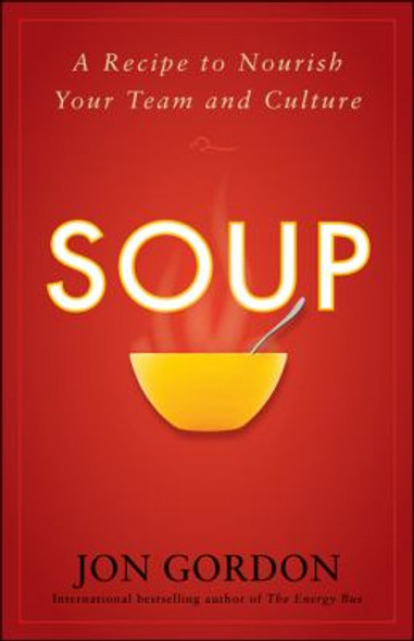 Soup: A Recipe to Nourish Your Team and Culture Cover